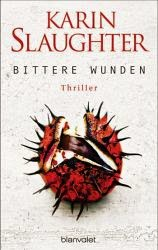 http://www.amazon.de/Bittere-Wunden-Thriller-Karin-Slaughter/dp/3764505176/ref=sr_1_1?ie=UTF8&qid=1409895466&sr=8-1&keywords=slaughter