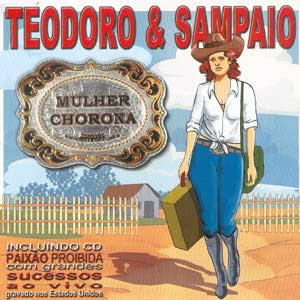 Teodoro e Sampaio  - Mulher Chorona
