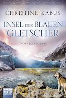 Insel der blauen Gletscher von Christine Kabus