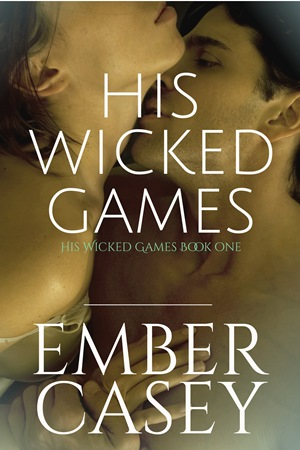 His Wicked Games (Ember Casey)