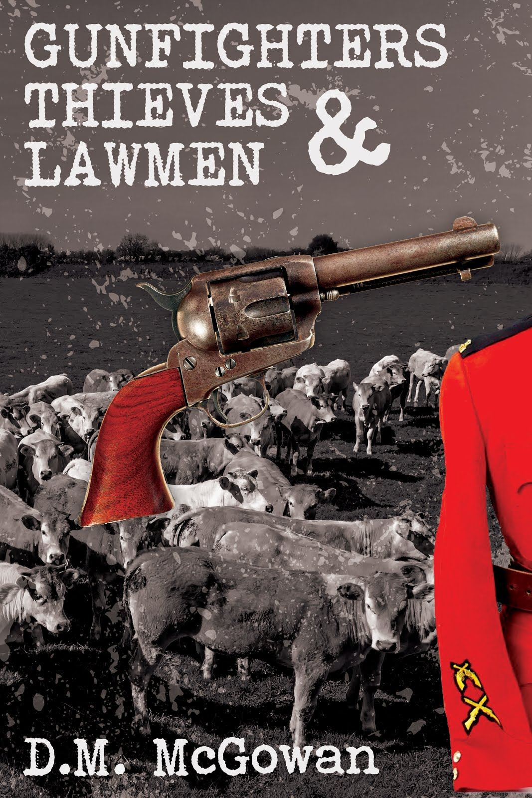 Gunfighters, Thieves and Lawmen