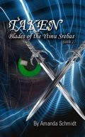Taken: Blades of the Ytinu Srebas - book 2