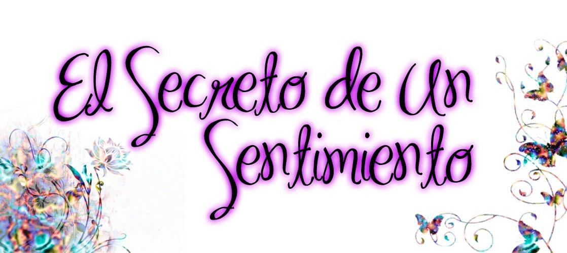 El Secreto de Un Sentimiento