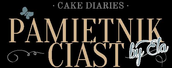 Pamiętnik Ciast | cake diaries by Ela