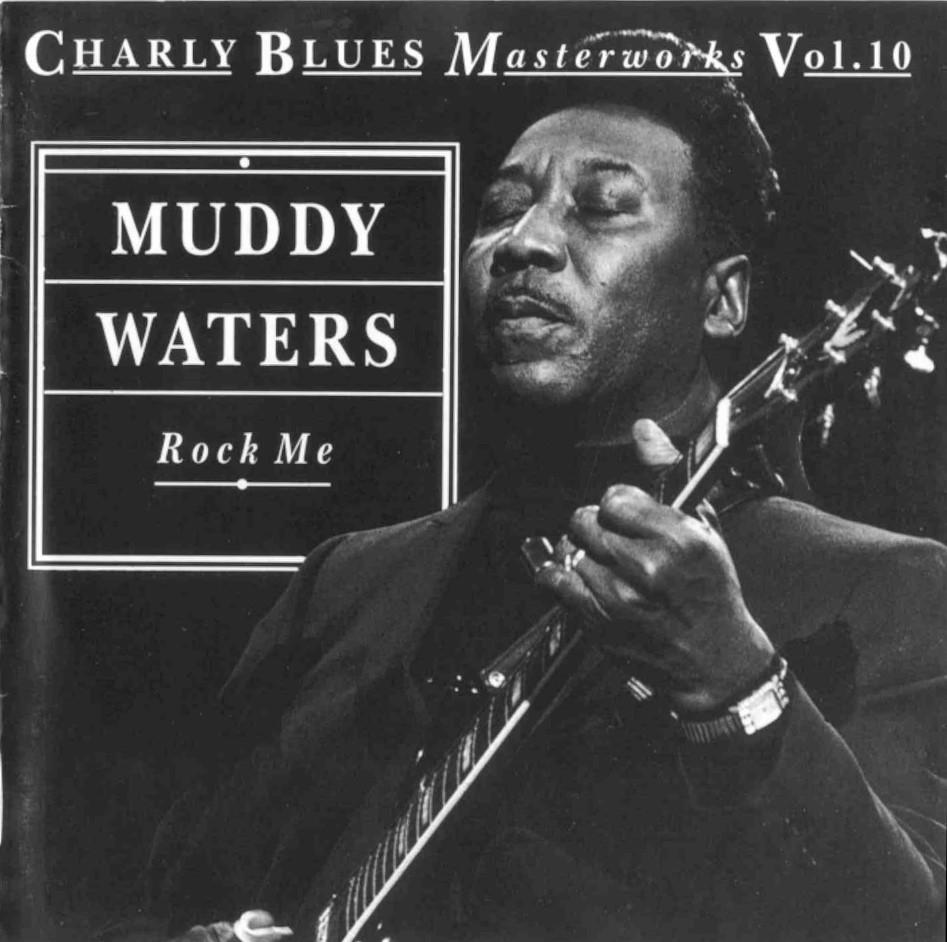 Muddy Waters 10 - muddy waters (rock me)