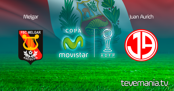 Melgar vs Juan Aurich en Vivo - Torneo Apertura