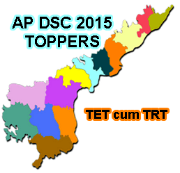 AP DSC Toppers 2015, AP DSC 2015 Toppers District wise, AP DSC 2015 Result Highest Marks Subject wise, AP DSC Toppers Name wise, AP DSC Toppers Photos, AP TET TRT 2015 Toppers List District wise Chittor, Krishna District Topper in DSC, Guntur District, Anantapur, Kadapa District Topper in DSC, Srikakulam, Kurnool District DSC Topper, Nellore District