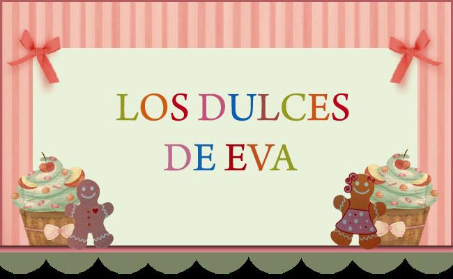 LOS DULCES DE EVA
