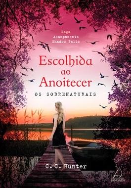 ESCOLHIDA AO ANOITECER - C. C. Hunter