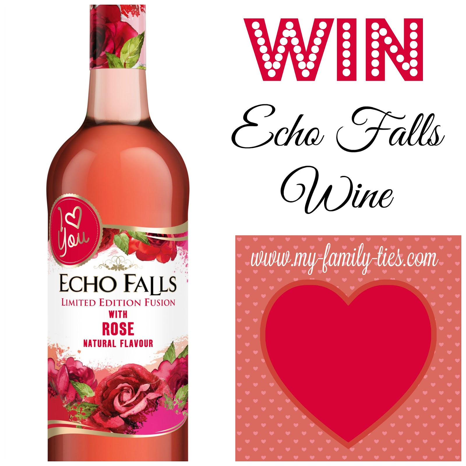 Echo Falls Rose Limited Edition Valentine Wine Competition On www.my-family-ties.com