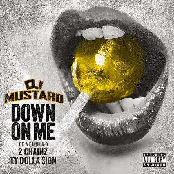 DJ Mustard - Down On Me (feat. Ty Dolla $ign & 2 Chainz) - Single  Cover