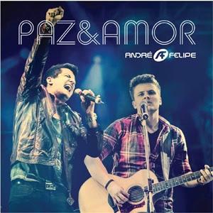 André e Felipe - Paz e Amor (Ao Vivo)