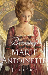 Review of Becoming Marie Antoinette by Juliet Grey published by Ballantine