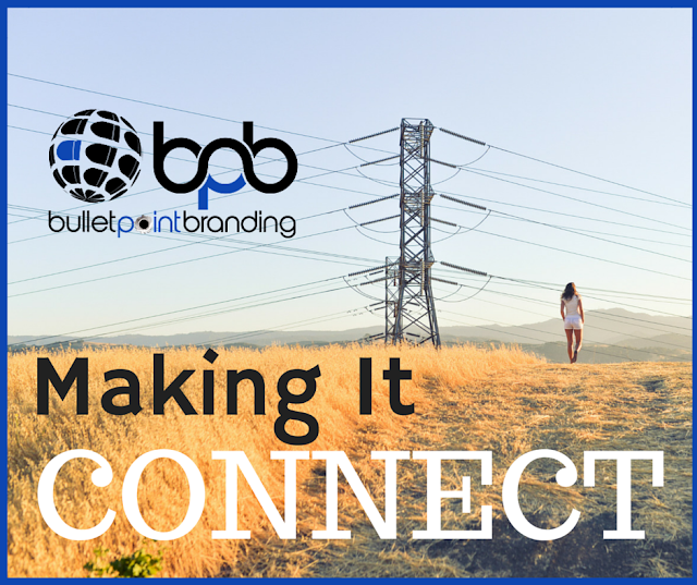 Making it Connect | Bullet Point Branding