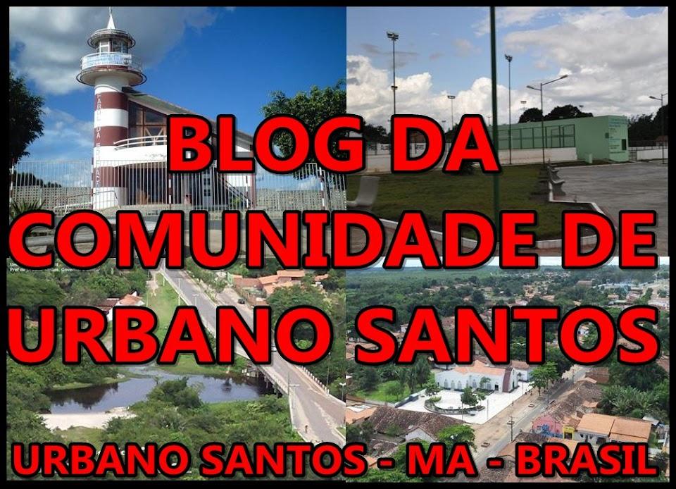BLOG DA COMUNIDADE DE URBANO SANTOS