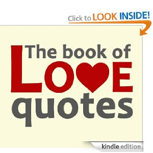 The book of love quotes [Kindle Edition]