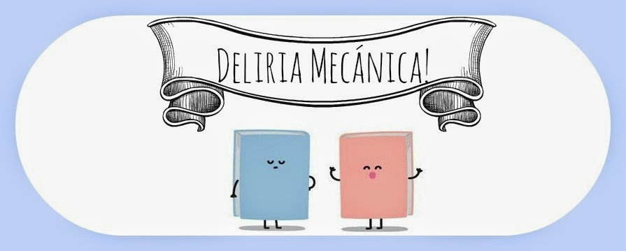 Deliria Mecanica