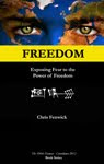 Freedom: Exposing Fear to the Power of Freedom