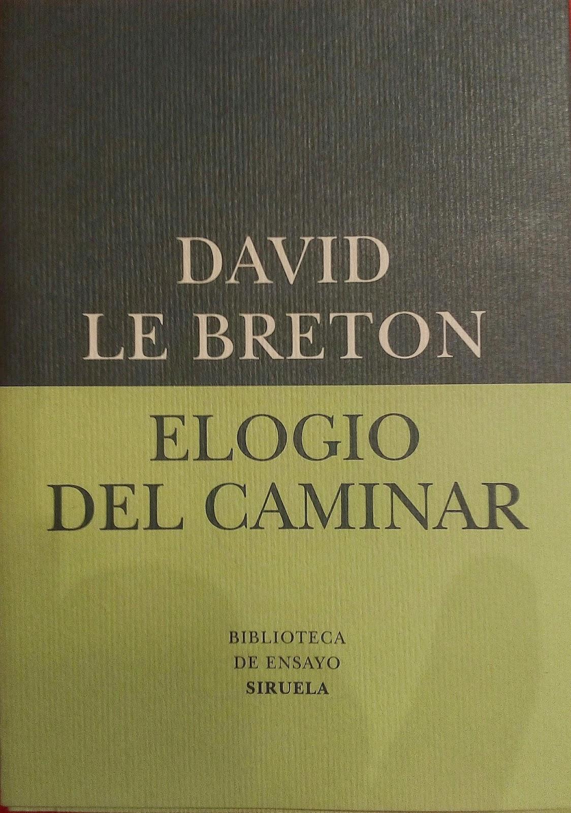 Elogio del Caminar - David Le Breton | Antonio Lantarón Fernández