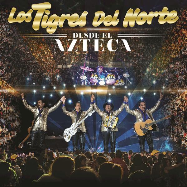 Los Tigres del Norte – Desde El Azteca (En Vivo) [Álbum]