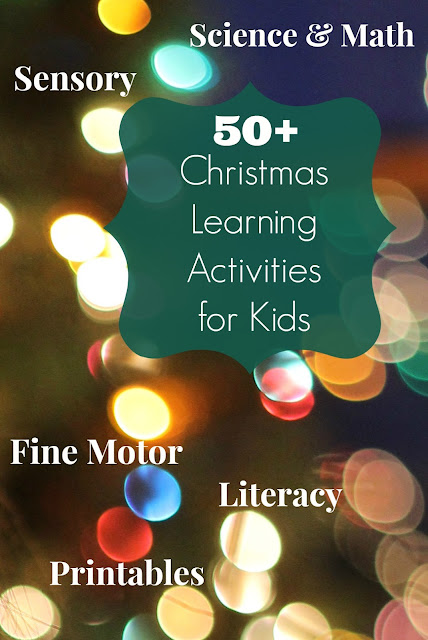 50 Christmas learning activities for kids including fine motor, sensory, literacy, science, math, and free printables