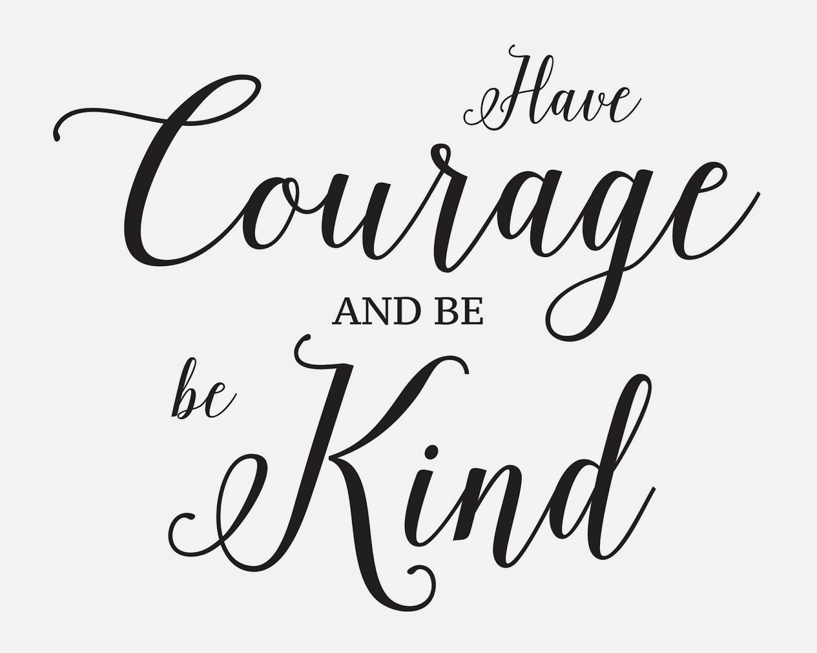 graphic about Have Courage and Be Kind Printable called The Millennial Mama: Absolutely free Down load - Contain Braveness and Be Type