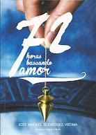 """""""72 horas buscando amor"""""""