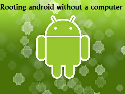 root any android without a pc/computer