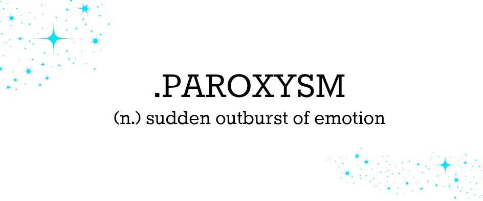 .PAROXYSM