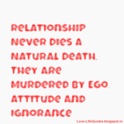 Relationship never dies a natural death.