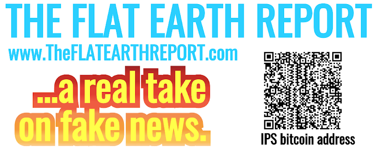 The FLAT EARTH REPORT