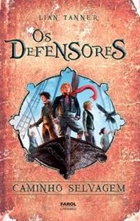 OS DEFENSORES III - CAMINHO SELVAGEM