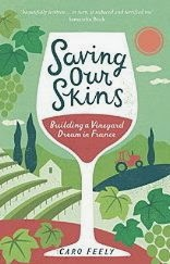 French Village Diaries book review Saving Our Skins Caro Feely Dordogne wine organic Summersdale publishers