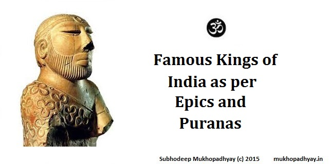 Famous Kings of India as per Epics and Puranas
