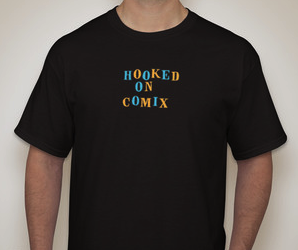 Hooked on Comix T-shirt! Click T-shirt to order