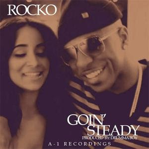 Rocko - Goin Steady