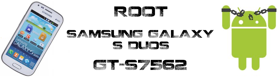 Root Samsung Galaxy S Duos GT-S7562