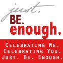 Read Me on Just Be Enough