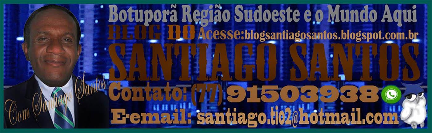 BLOG DO SANTIAGO SANTOS