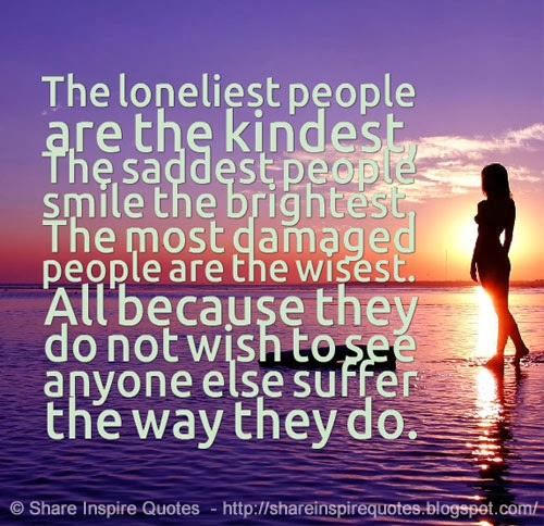 People are the wisest all because they do not wish to see anyone else