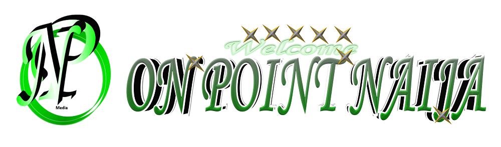 Welcome To On Point Naija Blog
