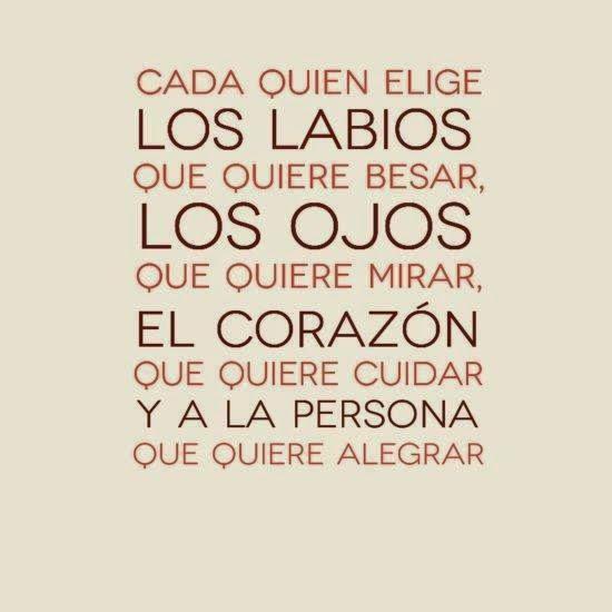 Frases de amor, elige, labios, besar, ojos, mirar, corazón, cuidar, persona, alegrar.