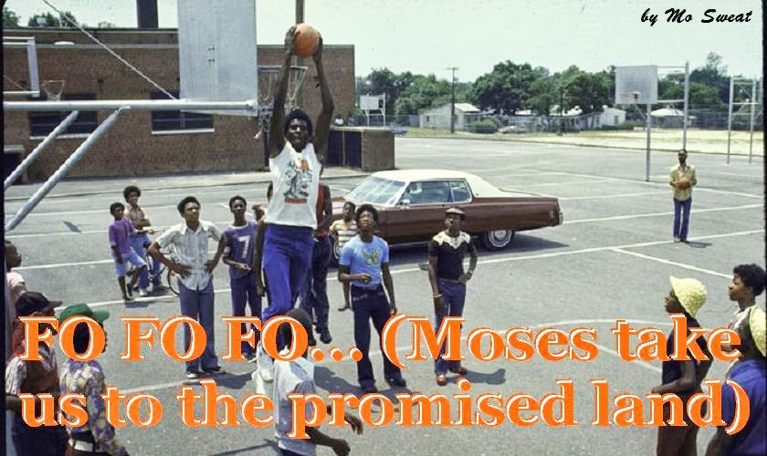 FO FO FO... (Moses take us to the promised land)