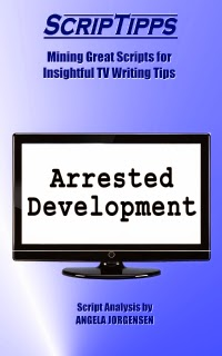 ScripTipps: Arrested Development by Angela Jorgensen