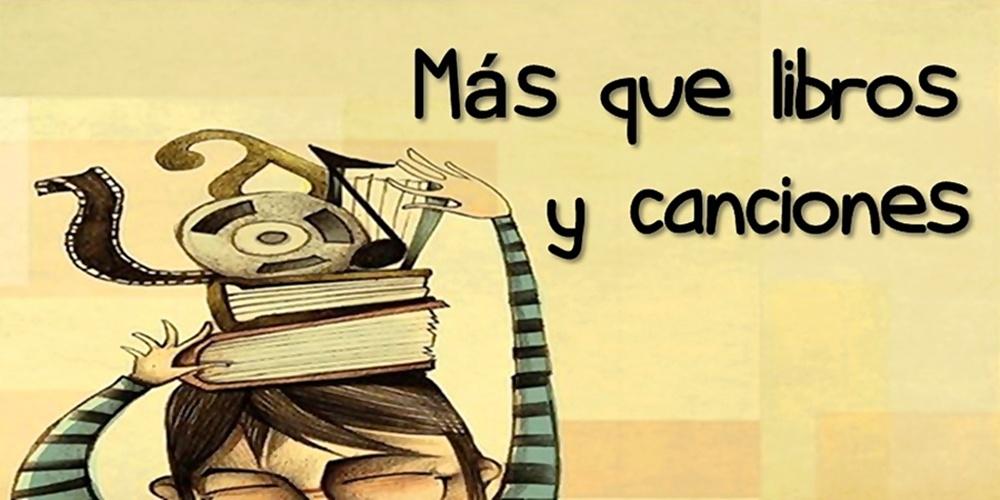 Más que libros y canciones