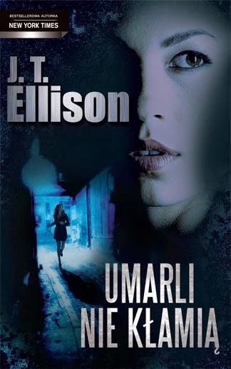 """""""Umarli nie kłamią"""" - J. T. Ellison"""