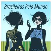 Brasileiras Pelo Mundo
