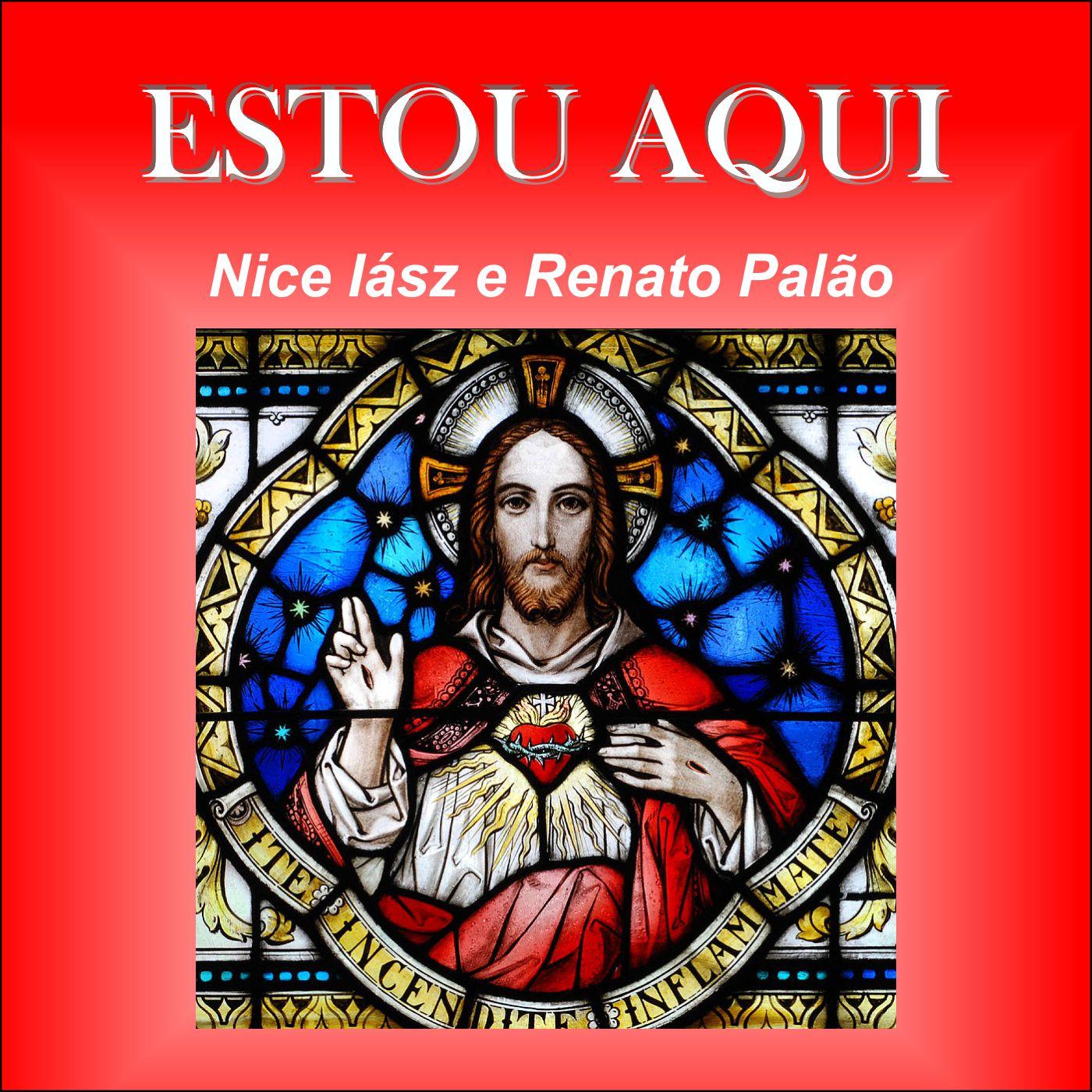 """"""" Estou aqui """" Nice Iász e Renato Palão"""