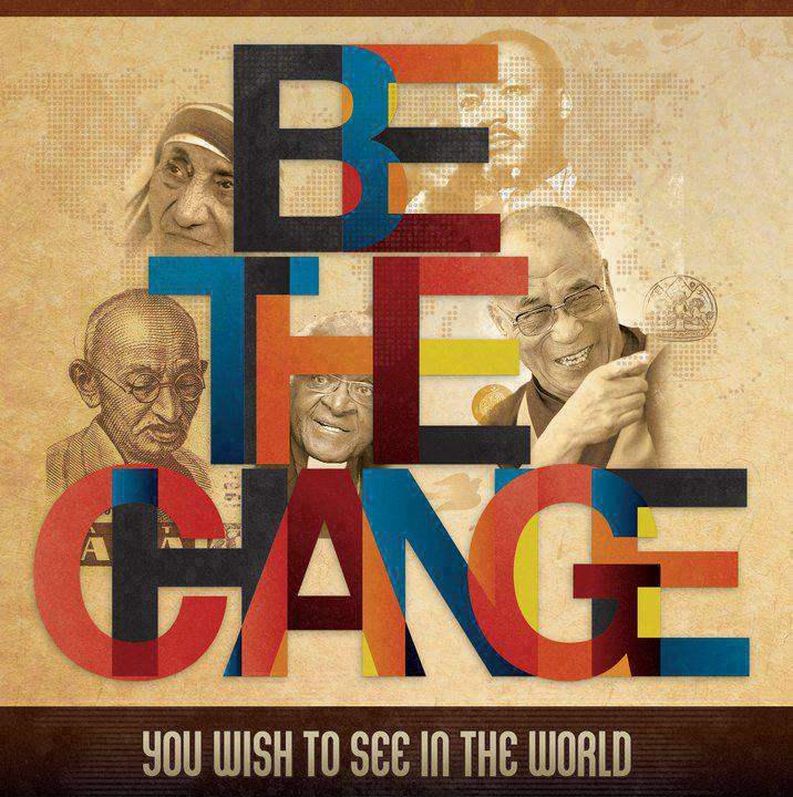be the change u want to see in the world essay