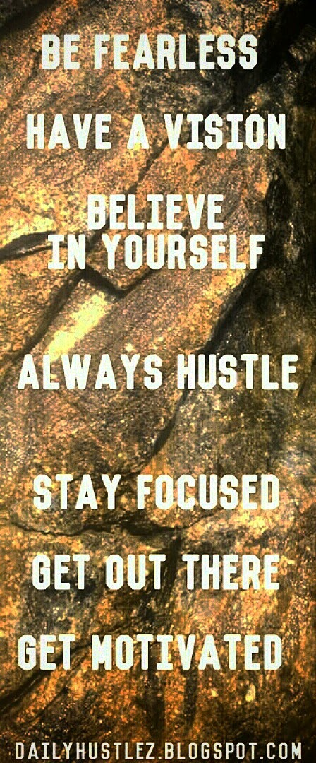 Hustle Quotes at Dailyhustlez.blogspot.com